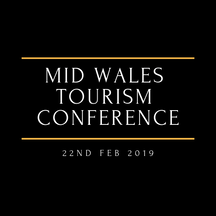Mid Wales Tourism & Business Conference 22nd February 2019